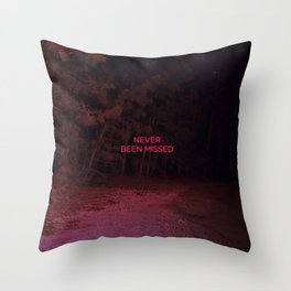 Never Been Missed Throw Pillow