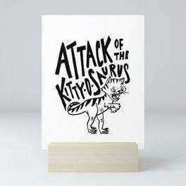 The Attack of Kitty-o-Saurus! Mini Art Print