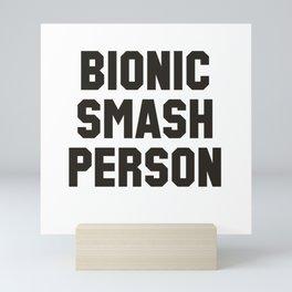 Bionic Smash Person Mini Art Print