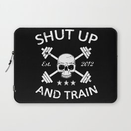 Shut Up and Train Laptop Sleeve