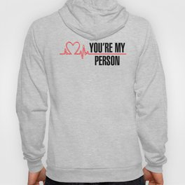 """Grey's Anatomy - """"You're My Person"""" Hoody"""