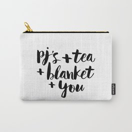 PJs Tea Blanket and You black-white contemporary typography poster home wall decor bedroom Carry-All Pouch