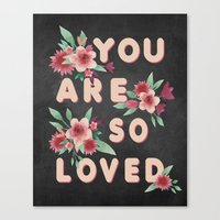 you are so loved Canvas Prints featuring You Are So Loved by Eyne Photography