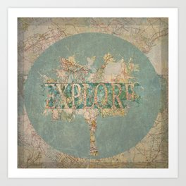 Explore the World Around You Art Print
