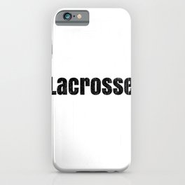 Lacrosse Player Lacrosse Fastest Game on Two Feet LAX iPhone Case