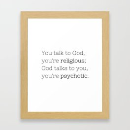 You're psychotic - House MD - TV Show Collection Framed Art Print