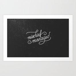 Mischief Managed! Art Print