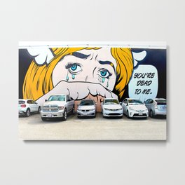 YOU'RE DEAD TO ME! Metal Print
