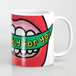 Too Spicy For You Coffee Mug