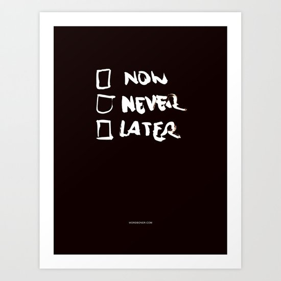 Later (Version #2) Art Print