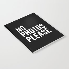 No Photos Please 2 Funny Quote Notebook