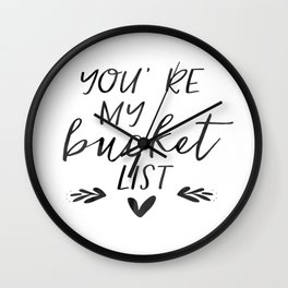 You're My Bucket List,Lovely Words,Romantic Quote,Darling Gift,You're My Person,Engagement Gift Wall Clock