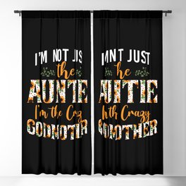 I'm Not Just The Auntie Crazy Godmother Floral Sunflower I'm Not Just The Auntie I'm The Crazy Blackout Curtain