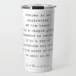 Prayer Quote, Saint Therese of Lisieux Travel Mug