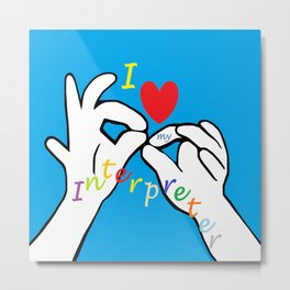 I Heart my Interpreter Metal Print