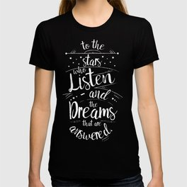 ACOMAF- To the Stars Who Listen And the Dreams that are Answered T-shirt