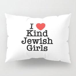 I Love Kind Jewish Girls Pillow Sham