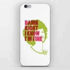 Damn Right I Know I'm Fine iPhone & iPod Skin
