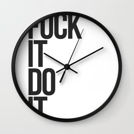 Fuck It Do It / Black + White Wall Clock