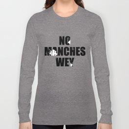 No Manches Long Sleeve T-shirt