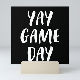 Yay Game Day Football Sports Team White Text Mini Art Print