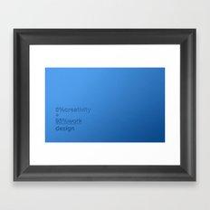 5% creativity + 95% work = design Framed Art Print