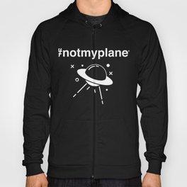 Not My Planet | Funny Alien UFO Design Hoody