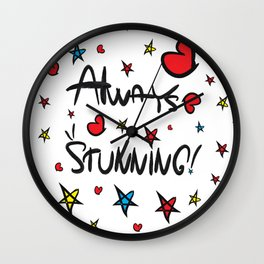 Always stunning Wall Clock