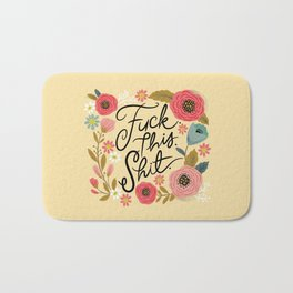 Pretty Sweary: Fuck this Shit, in Yellow Bath Mat