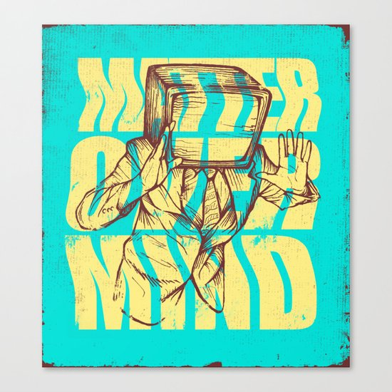 Matter Over Mind Canvas Print