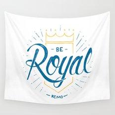 Be Royal Wall Tapestry