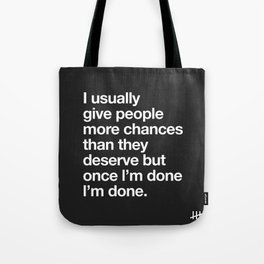 I Usually Give People More Chances Than They Deserve Tote Bag