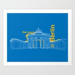 See you in Berlin Art Print