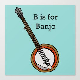 B is for Banjo, typed. Canvas Print