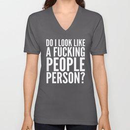 DO I LOOK LIKE A FUCKING PEOPLE PERSON? (Black & White) Unisex V-Neck