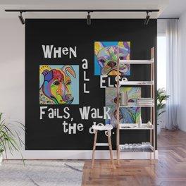 When All Else Fails, Walk the Dog Wall Mural