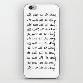 It Will All Be Okay iPhone Skin