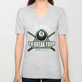 Billiards Here to Break Your Balls Unisex V-Neck