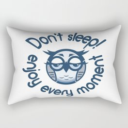 """Picture of a cartoon owl with the inscription """"Do not Sleep! Enjoy Every Moment"""" Rectangular Pillow"""