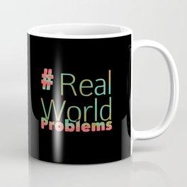 #Real World Problems Coffee Mug