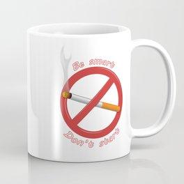 Be Smart. Don't start. Coffee Mug