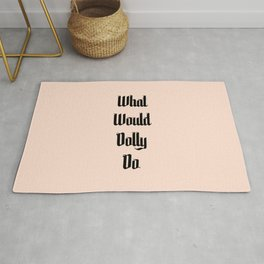What Would Dolly Do Rug