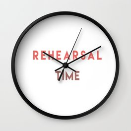 Rehearsal Time. Wall Clock