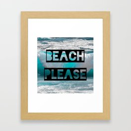 Beach Please Framed Art Print