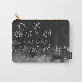...say please & kiss me Carry-All Pouch