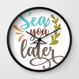 Sea You Later Wall Clock