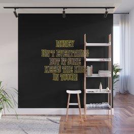 "Funny One-Liner ""Money Isn't Everything"" Joke Wall Mural"