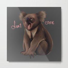 Cute sleepy koala don't care Metal Print