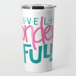 WonderFULL Life Travel Mug