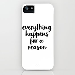Everything Happens For A Reason, Office Decor, Home Wall Decor iPhone Case